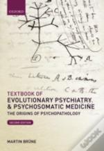 Textbook Of Evolutionary Psychiatry & Ps