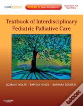 Textbook Of Interdisciplinary Pediatric Palliative Care E-Book