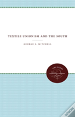 Wook.pt - Textile Unionism And The South