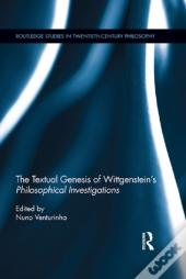 Textual Genesis Of Wittgenstein'S Philosophical Investigations