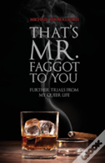 That'S Mr. Faggot To You