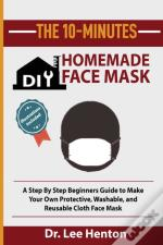 The 10-Minutes Diy Homemade Face Mask: A
