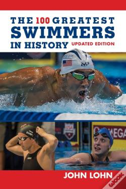 Wook.pt - The 100 Greatest Swimmers In History