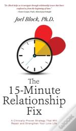 The 15-Minute Relationship Fix: A Clinically-Proven Strategy That Will Repair And Strengthen Your Love Life