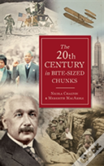 The 20th Century In Bite-Sized Chunks