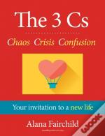 The 3 Cs: Chaos, Crisis, Confusion