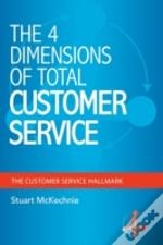 The 4 Dimensions Of Total Customer Servi