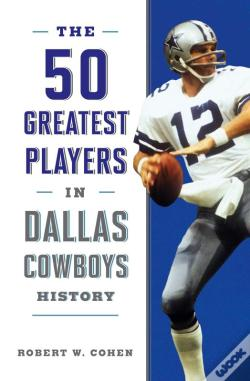 Wook.pt - The 50 Greatest Players In Dallas Cowboys History
