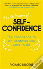 The 50 Secrets Of Self-Confidence