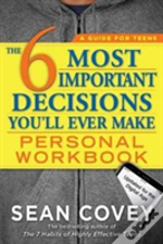 The 6 Most Important Decisions You'Ll Ever Make Personal Workbook : Updated For The Digital Age