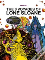 'The 6 Voyages Of Lone Sloane'