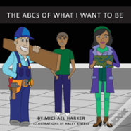 The Abcs Of What I Want To Be