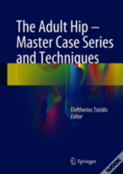Wook.pt - The Adult Hip - Master Case Series And Techniques