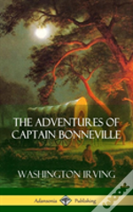 The Adventures Of Captain Bonneville (Hardcover)