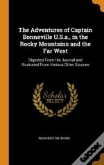 The Adventures Of Captain Bonneville U.S.A., In The Rocky Mountains And The Far West