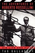 The Adventures Of Roberto Rossellini