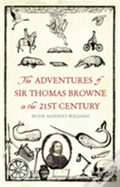 The Adventures Of Sir Thomas Browne In The 21st Century