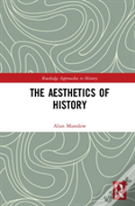 The Aesthetics Of History