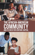 The African-American Community And Its Need For Venture Capital