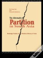 The Aftermath Of Partition In South Asia
