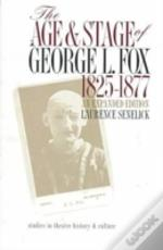 The Age And Stage Of George L.Fox, 1825-77