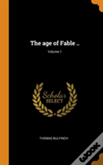 The Age Of Fable ..; Volume 1