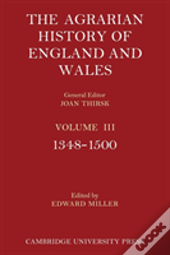The Agrarian History Of England And Wales: Volume 3, 1348-1500