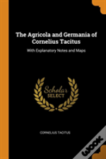 The Agricola And Germania Of Cornelius Tacitus