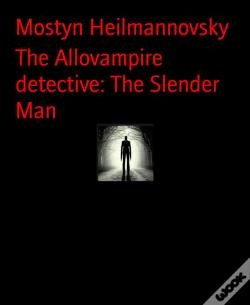 Wook.pt - The Allovampire Detective: The Slender Man