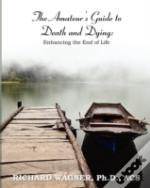 The Amateur'S Guide To Death And Dying: