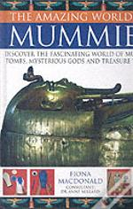 The Amazing World Of Mummies