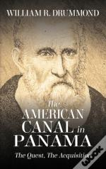 The American Canal In Panama: The Quest,