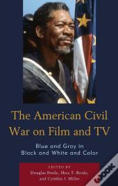 The American Civil War On Film And Tv