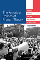 The American Politics Of French Theory