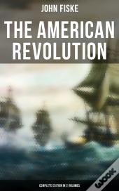 The American Revolution (Complete Edition In 2 Volumes)