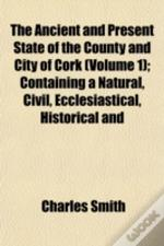 The Ancient And Present State Of The Cou