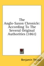 The Anglo-Saxon Chronicle: According To