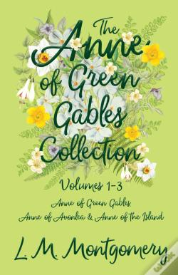Wook.pt - The Anne Of Green Gables Collection - Volumes 1-3 (Anne Of Green Gables, Anne Of Avonlea And Anne Of The Island)