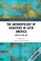 The Anthropology Of Disasters In Latin America