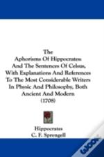 The Aphorisms Of Hippocrates: And The Se