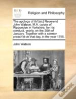 The Apology Of Thf (Sic) Reverend John W