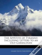 The Appetite Of Tyranny: Including Lette