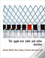 The Apple-Tree Table And Other Sketches
