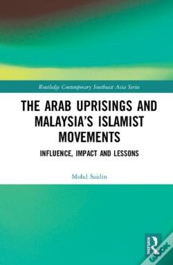 Wook.pt - The Arab Uprisings And Malaysia'S Islamist Movements