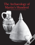 The Archaeology Of Martin'S Hundred