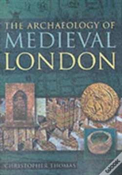 Wook.pt - The Archaeology Of Medieval London