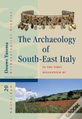 The Archaeology Of South-East Italy In The First Millennium Bc