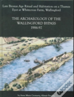 The Archaeology Of The Wallingford Bypass, 1986-92