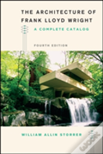 The Architecture Of Frank Lloyd Wright, Fourth Edition