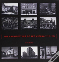 Wook.pt - The Architecture Of Red Vienna, 1919--1934